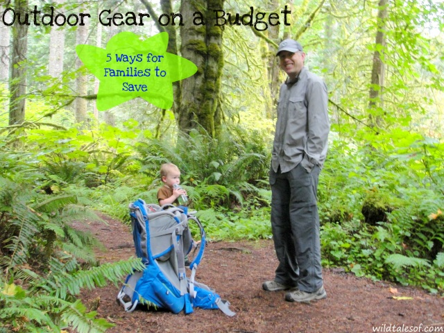 Outdoor Gear on a Budget: 5 Ways for Families to Save | WildTalesof.com
