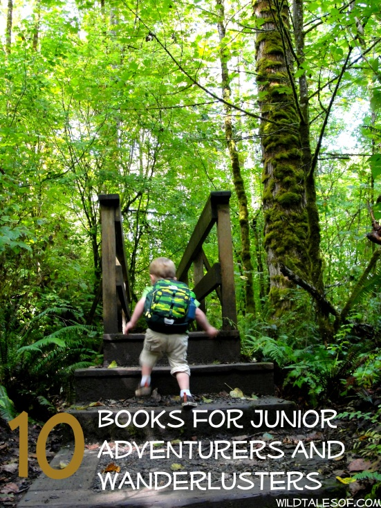 7 Books for Junior Adventurers and Wanderlusters | WildTalesof.com