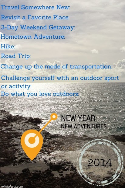 New Year New Adventures 2014 | WildTalesof.com