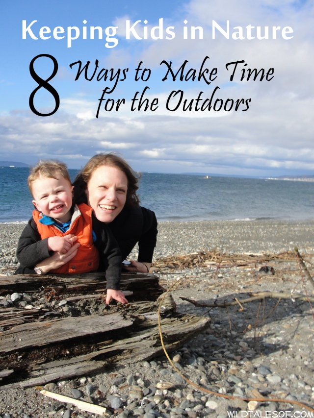 Keeping Kids in Nature: 8 Ways to Make Time for the Outdoors | WildTalesof.com