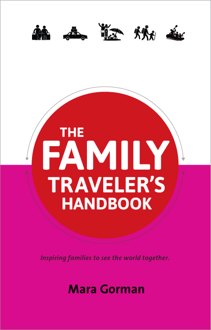Family Traveler's Handbook: Be Prepared and Inspired for Travel with Kids | WildTalesof.com
