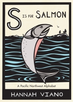 Investigate and Appreciate Nature with S is for Salmon: A Pacific Northwest Alphabet | WildTalesof.com