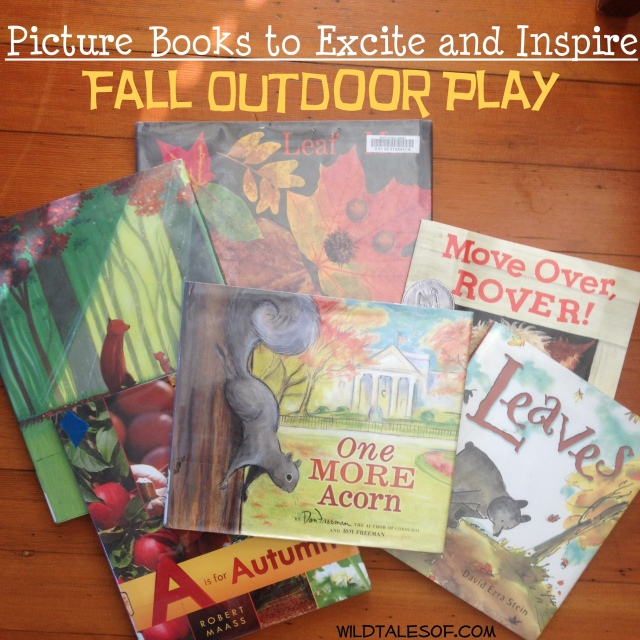 Picture Books to Excite and Inspire Fall Outdoor Play | WildTalesof.com