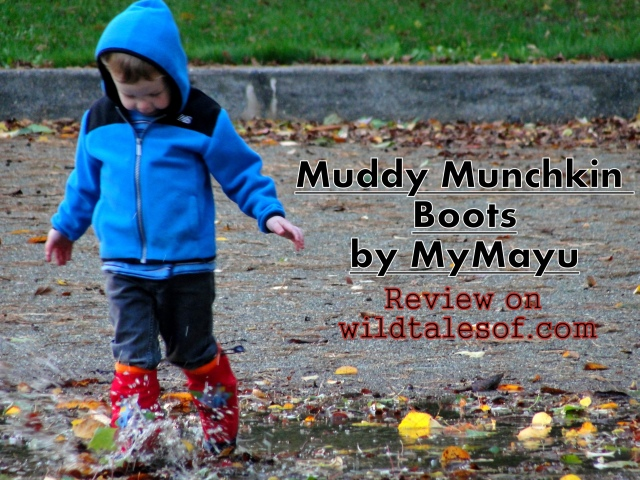 Keepng Feet Warm, Dry and Supported: Muddy Munchkin Boots by MyMayu Review | WildTalesof.com